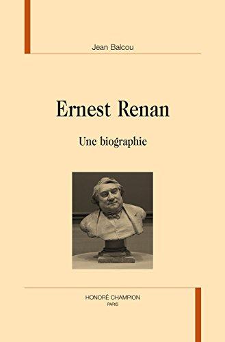 Ernest Renan. Une biographie.