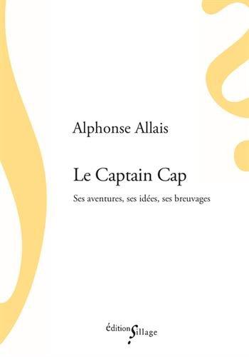 Le Captain Cap : ses aventures, ses ides, ses breuvages