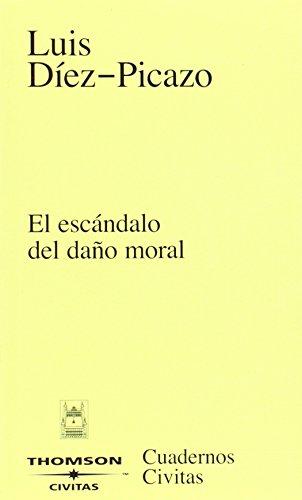 El escándalo del daño moral (Cuadernos) por Luis Díez Picazo y Ponce de León