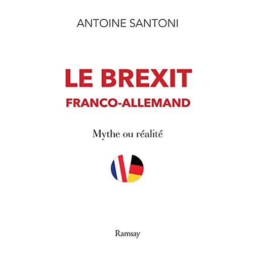 Le Brexit franco-allemand : Mythe ou réalité
