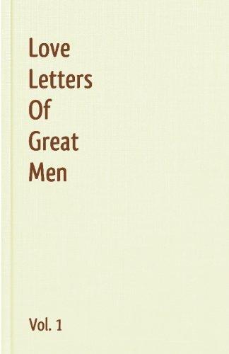 Love Letters Of Great Men - Vol. 1
