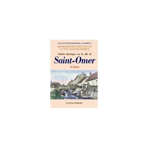 Saint-Omer (Varietes Historiques Sur la Ville de)