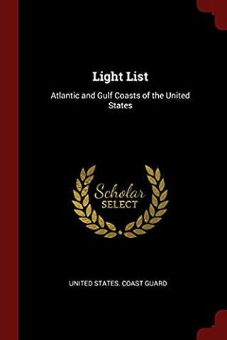 Light List: Atlantic and Gulf Coasts of the United States
