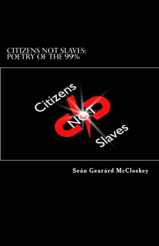 Book cover image for Citizens Not Slaves : Poetry Of The 99%: Volume 3
