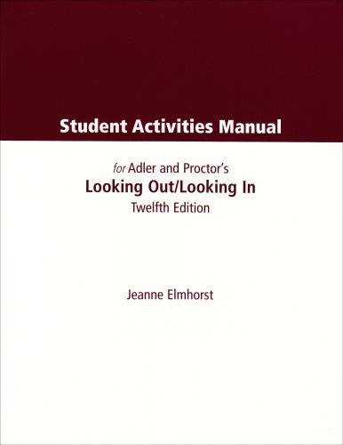 Student Activities Manual for Adler/Proctor/Towne's Looking Out, Looking In, 12th by Ronald B. Adler (2007-01-09)