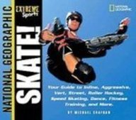 Skate: Your Guide to Inline, Aggressive, Vert, Street, Roller Hockey, Speed Skating, Dance, Fitness Training, and More (Extreme Sports) (8 Aggressive-skates)