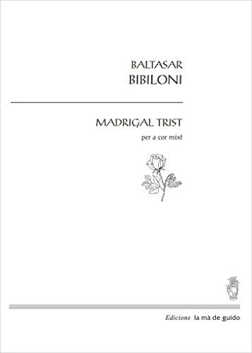 Madrigal trist: Per a cor mixt (Catalan Edition) por Baltasar Babiloni