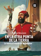 En la otra punta de la tierra/ At the Other Side of the Earth: La vuelta al mundo de Magallanes/ Magellan's Voyage Around the World