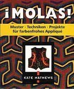 Molas. Muster, Techniken, Projekte f??r farbenfrohes Applique. by Kate Mathews (1999-04-01) -