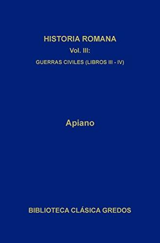 Historia romana III. Guerras civiles (Libros III-V) (Biblioteca Clásica Gredos nº 84)
