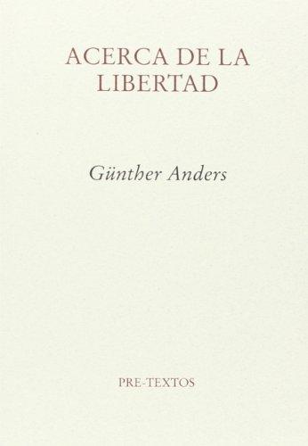 Acerca De La Libertad (Ensayo) por Günther Stern Anders