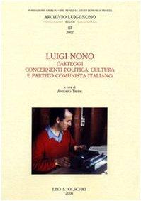 Luigi Nono. Carteggi contenenti politica, cultura e Partito Cominista Italiano (Fondazione Giorgio Cini)