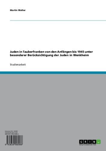 Juden in Tauberfranken von den Anfängen bis 1945 unter besonderer Berücksichtigung der Juden in Wenkheim (Der Kreis Der Anfang)