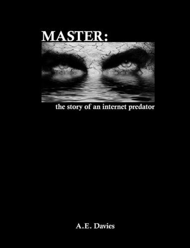 MASTER: the story of an internet predator (English Edition) -