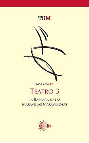 Teatro 3. La barraca de las maravillas maravillosas (Teatro Sabas Martin)