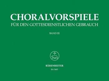 Preisvergleich Produktbild Choralvorspiele für den Gottesdienstlichen Gebrauch Band 3 - 71 Choralvorspiele