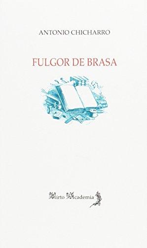 Fulgor de brasa: La poesía y poética de Antonio Carvajal