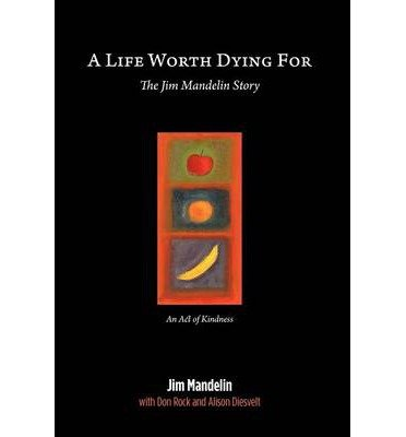[ A LIFE WORTH DYING FOR ] Mandelin, Jim (AUTHOR ) Sep-21-2012 Hardcover