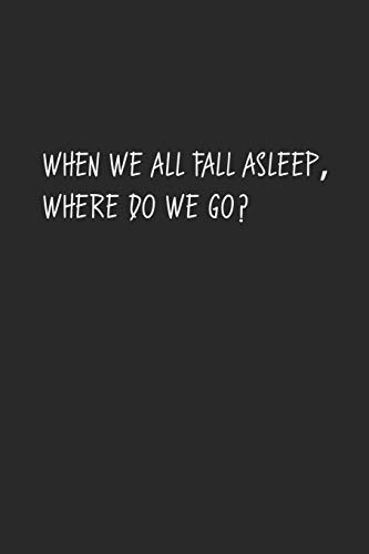 When We All Fall Asleep, Where Do We Go?: Billie Eilish College Ruled Blank Lined Designer Notebook Journal -