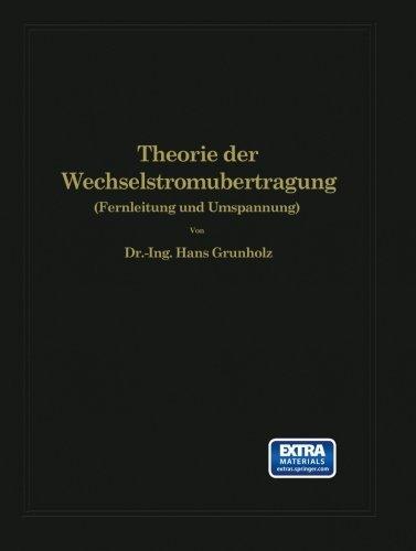 Theorie der Wechselstrom????bertragung: Fernleitung und Umspannung (German Edition) by Hans Gr????nholz (1928-01-01)