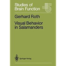 [(Visual Behavior in Salamanders)] [By (author) Gerhard Roth] published on (December, 2011)