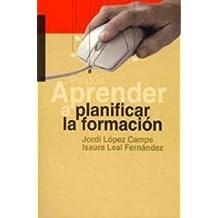 Aprender a Planificar La Formacion by Isaura Leal (2002-07-06)