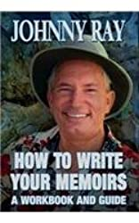 HOW TO WRITE YOUR MEMOIRS by Johnny Ray (2013-12-19)