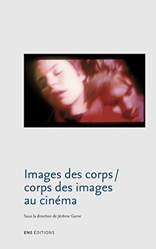 Couverture du livre Images des corps   Corps des images au cinéma (Signes)