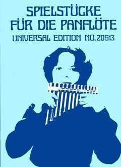 SPIELSTUECKE FUER DIE PANFLOETE - arrangiert für Panflöte [Noten / Sheetmusic]