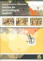 Juegos, Deporte Y Sociedad. Léxico De Praxiología Motriz (Educación Física/Pedagogía/Juegos) por Pierre Parlebas