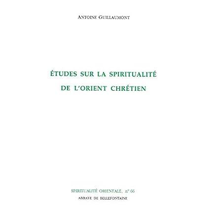 Etudes sur la spiritualité de l'Orient chrétien
