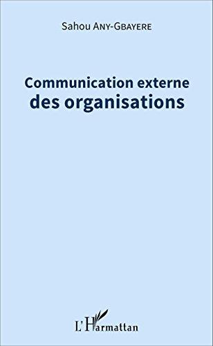 Communication externe des organisations par Sahou Any-Gbayere