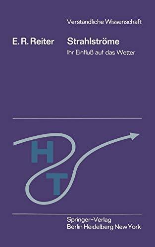 Strahlströme: Ihr Einfluß auf das Wetter (Verständliche Wissenschaft, Band 108) -