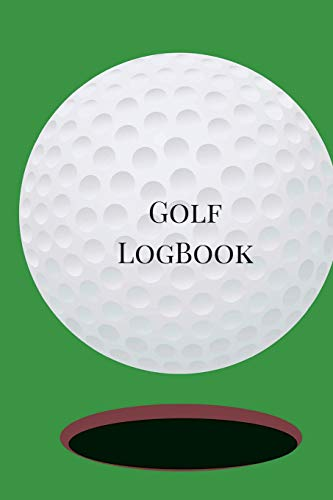 Golf LogBook: A Golf Stats Log Book to Track Your Golf Scores. Golf Pocket Notebook in Small 6 x 9 Size. Ball Theme por Golfers Book Publishing