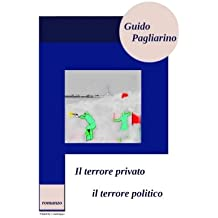Il terrore privato, il terrore politico: Romanzo