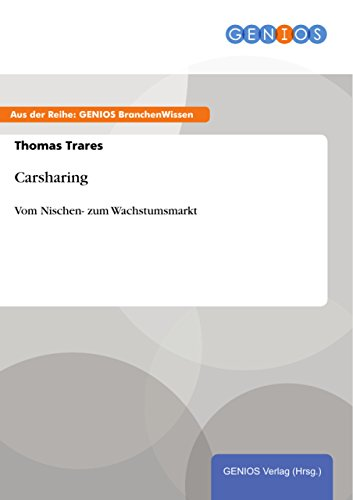Carsharing: Vom Nischen- zum Wachstumsmarkt (German Edition)