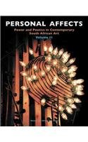 Personal Affects: Volume II: Power and Poetics in Contemporary South African Art: Power and Politics in Contemporary South African Art