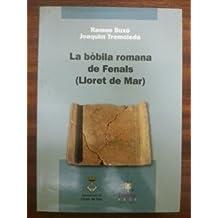 LA BOBILA ROMANA DE FENALS (LLORET DE MAR)