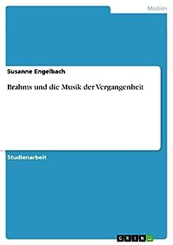 Brahms und die Musik der Vergangenheit