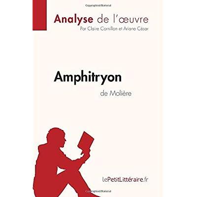 Amphitryon de Molière (Analyse de l'œuvre): Comprendre la littérature avec lePetitLittéraire.fr