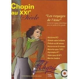 Chopin au XXIe siecle : les voyages de l' âme + 1 CD - piano
