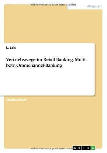 Vertriebswege im Retail Banking. Multi- bzw. Omnichannel-Banking