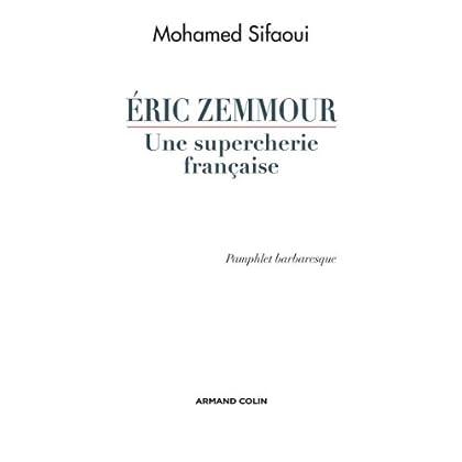 Eric Zemmour, une supercherie française : Pamphlet barbaresque (Hors Collection)