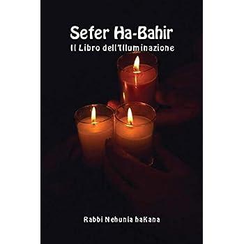 Sefer Ha-Bahir. Il Libro Dell'illuminazione. Ediz. Ebraica E Italiana