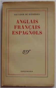 Anglais,franais,espagnols de Madariaga S de ( 27 novembre 1930 )