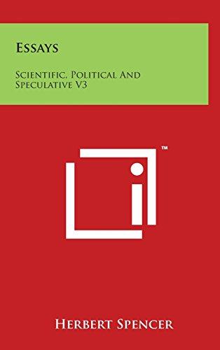 Essays: Scientific, Political and Speculative V3