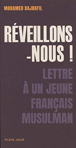 Réveillons-nous ! Lettre à un jeune français musulman par Mohamed Bajrafil