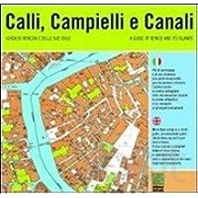 Calli, Campielli e Canali. Guida di Venezia e delle sue isole