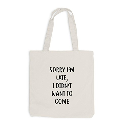 Jutebeutel - Sorry I'm Late, I Didn't Want To Come - Fun Style Beige