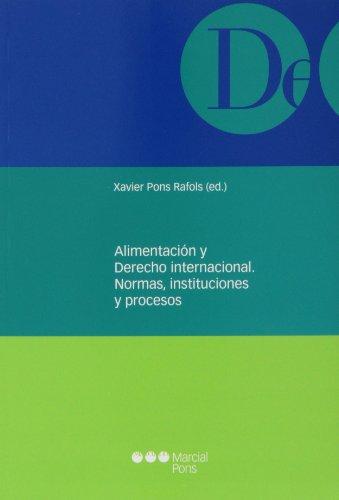 Alimentación y derecho internacional.Normas, instituciones y procesos (Monografías jurídicas)